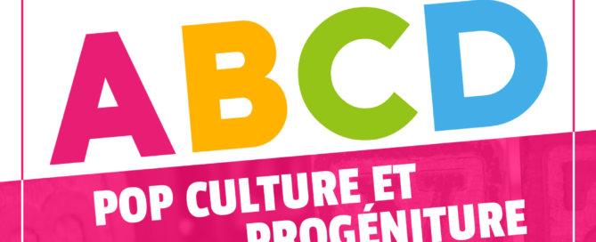 ABCD podcast, pop culture et progéniture par Forcerose et Diraen